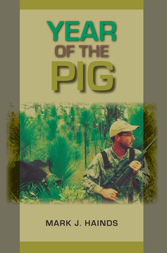 Year of the Pig - book Pig Hunting Methods, Ethics & Land Management